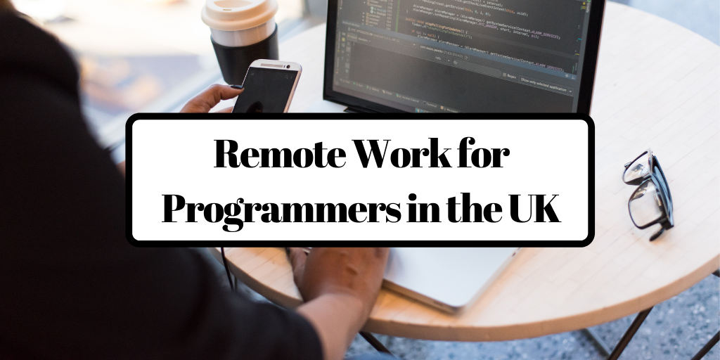 Remote Work for Programmers in the UK